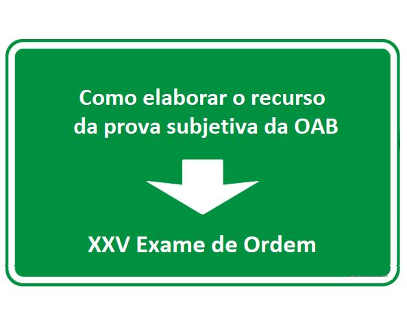 Como Elaborar O Recurso Da Prova Subjetiva Da Oab Xxv