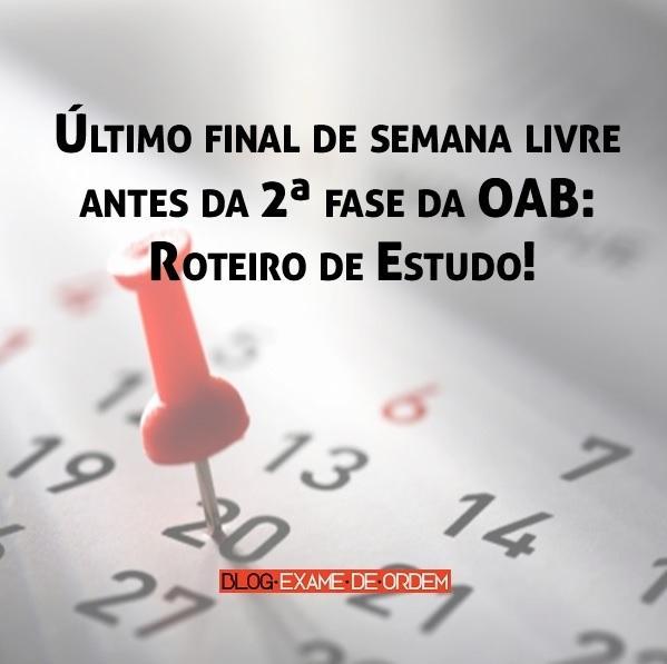 ebf36459c5 Último final de semana livre antes da 2ª fase da OAB  roteiro de estudo! -  Blog Exame de Ordem - Concurso Público
