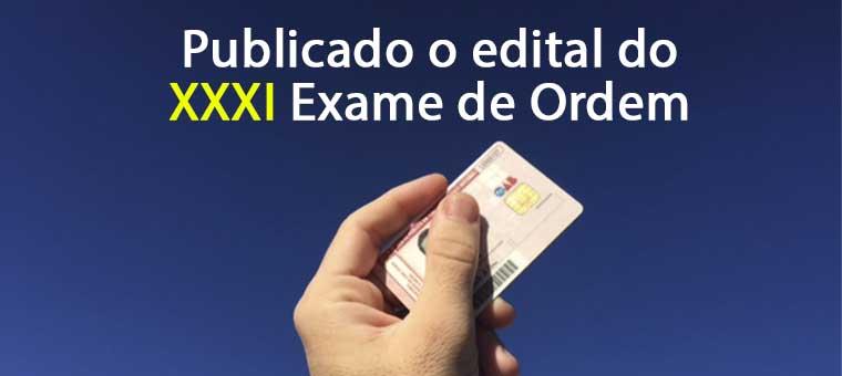 """Resultado de imagem para PUBLICADO O EDITAL DO XXXI EXAME DE ORDEM UNIFICADO"""""""