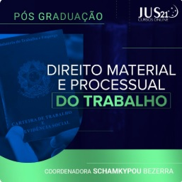 Lançadas as novas Pós-Graduações do JUs21: Penal, Trabalho e Processo Civil!