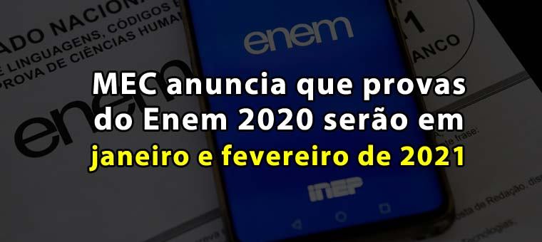 MEC anuncia que provas do Enem 2020 serão em janeiro e fevereiro ...