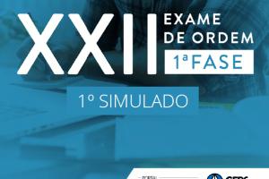 Vem aí o 1º Simulado para o XXII Exame de Ordem