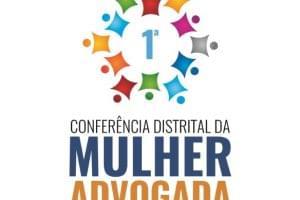 Conferência distrital das mulheres advogadas