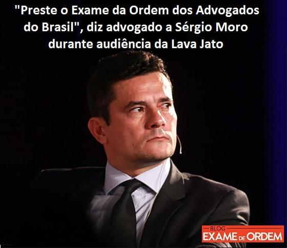 """Resultado de imagem para """"Preste o Exame da Ordem dos Advogados do Brasil"""", diz advogado a Sérgio Moro"""