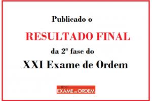 Publicado o resultado final do XXI Exame de Ordem