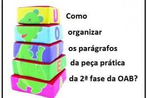Como organizar os parágrafos da peça prática da 2ª fase da OAB