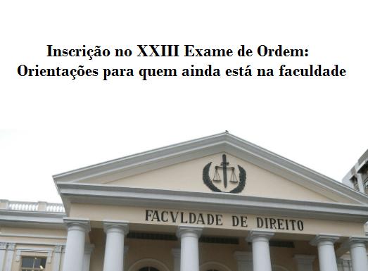 Inscrição no XXIII Exame de Ordem: orientações para quem ainda está na faculdade