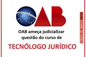 OAB ameça judicializar questão do curso de tecnólogo jurídico