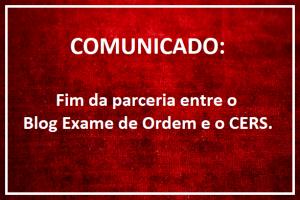 Fim da parceria entre o Blog Exame de Ordem e o CERS