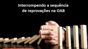 Interrompendo a sequência de reprovações na OAB