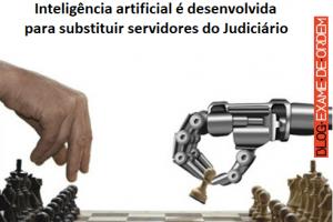 Inteligência artificial é desenvolvida para substituir servidores do Judiciário