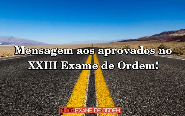 Mensagem aos aprovados no XXIII Exame de Ordem