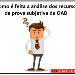 análise dos recursos da prova subjetiva da OAB
