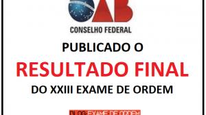 Publicado o resultado final do XXIII Exame de Ordem