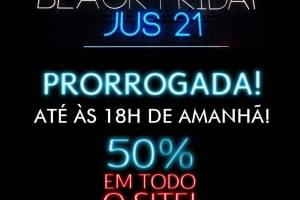 Black Friday Jus21 prorrogada