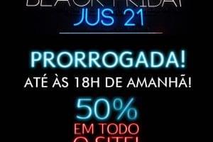 Black Friday Jus21 prorrogada