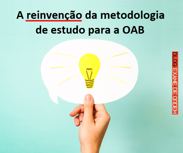 A reinvenção da metodologia de estudo para a OAB