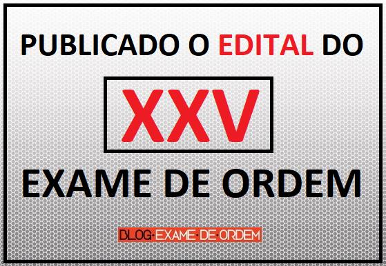 Publicado o Edital do XXV Exame de Ordem