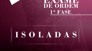 Disciplinas Isoladas do Jus21 para o XXV Exame de Ordem