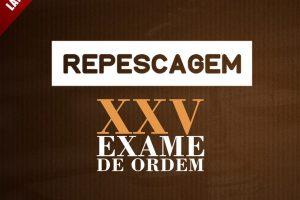 Repescagem para o XXV Exame de Ordem