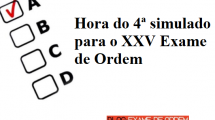 Hora do 4º Simulado para o XXV Exame de Ordem