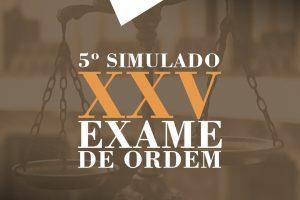 5º simulado para o XXV Exame de Ordem