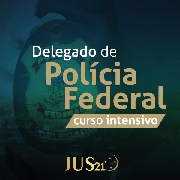 Curso Intensivo Jus21 para Delegado da Polícia Federal