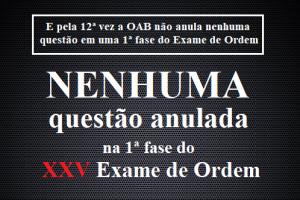 Nenhuma questão anulada na 1ª fase do XXV Exame de Ordem